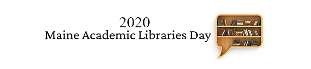 2020 Maine Academic Libraries Day