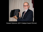 Howard Solomon (2011 Catalyst Award Winner)