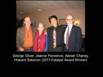 George Oliver, Jeanne Penvenne, Alistair Chaney, Howard Solomon (2011 Catalyst Award Winner)