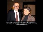 Howard Solomon (2011 Catalyst Award Winner), Susan Farnsworth