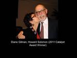 Diane Gilman, Howard Solomon (2011 Catalyst Award Winner)