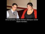 Anna Schwartz, Sarah Holmes (Sampson Center Board Member)