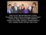 Sally Curran, Michael Blanchard, Gracia Woodward, Sarah Holmes (Sampson Center Board Member), Betsy Parsons (LGBT Collection Advisory Committe Member), Howard Solomon (2011 Catalyst Award Winner), Kate Cutko