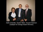 Sallie Chandler, Gerald Talbot, Howard Solomon (Catalyst for Change Award Winners)
