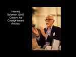 Howard Solomon (2011 Catalyst for Change Award Winner)