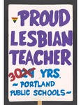 """""""Proud Lesbian Teacher"""" sign by Betsy Parsons"""