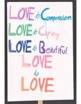 """""""Love is Compassion..."""" sign by Betsy Parsons"""
