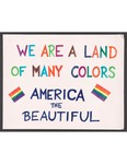 """""""We Are A Land Of Many Colors"""" sign by Betsy Parsons"""