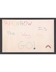 """""""Rainbow Is The Way To Go"""" sign by Betsy Parsons"""