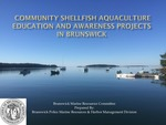 Community Shellfish Aquaculture Education and Awareness Projects in Brunswick (2015 State of the Bay Presentation)