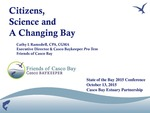 Citizens, Science and A Changing Bay (2015 State of the Bay Presentation) by Cathy Ramsdell