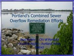 Portland's Combined Sewer Overflow Remediation Efforts (2010 State of the Bay Presentation) by Brad Roland and Charlene Poulin