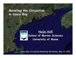 Modeling the Circulation in Casco Bay (2011 Casco Bay Circulation Modeling Workshop Presentation) by Huijie Xue
