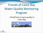 Friends of Casco Bay (FOCB) Water Quality Monitoring Program: A brief look at water quality in Casco Bay (2010 State of the Bay Presentation)