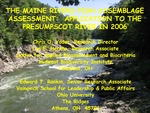 The Maine Rivers Fish Assemblage Assessment: Application to the Presumpscot River in 2006 (2010 State of the Bay Presentation)