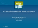 Vital Signs: A Community that Explores, Shares, and Learns (2010 State of the Bay Presentation) by Alexa Dayton