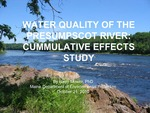 Water Quality of the Presumpscot River: Cumulative Effects Study (2010 State of the Bay Presentation)
