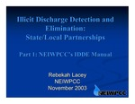 Illicit Discharge Detection and Elimination: State/Local Partnerships; Part 1: NEIWPCC's IDDE Manual (2003 NEIWPCC Presentation)