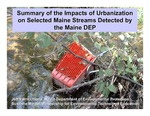 Summary of the Impacts of Urbanization on Selected Maine Streams Detected by the Maine DEP by Jeff Varricchione and Susanne Meidel