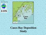 Casco Bay Deposition Study by Casco Bay Estuary Partnership, Maine Department of Environmental Protection (DEP), and U.S. Environmental Protection Agency (EPA)