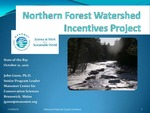 Northern Forest Watershed Incentives Project (2010 State of the Bay Presentation) by John Gunn PhD