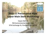 Presumpscot River 2010-11 Lower Main Stem Monitoring (Presentation) by Cayce Dalton