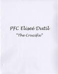 """PFC Eliseé Dutil - """"The Crucifix"""" by Denis Mailhot MPS"""