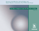 Diversity at the Ballot Box: Electoral Politics and Maine's Minority Communities, Post-WWII to the Present by University of Southern Maine, Selma Botman, Howard M. Solomon, Abraham J. Peck, and Bob Greene