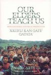 Our Elder's Teach Us: Maya - Kaqchikel Historical Perspectives by David Carey