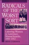 Radicals of the Worst Sort: Laboring Women in Lawrence, Massachusetts