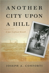 Another City upon a Hill: A New England Memoir (Portuguese in the Americas Series) by Joseph A. Conforti
