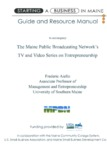 Starting A Business in Maine: Guide and Resource Manual to Accompany the Maine Public Broadcasting Network's TV and Video Series on Entrepeneurship