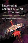 Empowering children through art and expression : culturally sensitive ways of healing trauma and grief