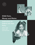 Child Care, Money and Maine: Implications for Federal and State Policy by William Hager, Allyson Dean, and Judy Reidt-Parker