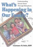 What's Happening in Our Family?: Understanding Sexual Abuse Through Metaphors by Constance M. Ostis