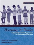 Becoming a Reader: A Developmental Approach to Reading Instruction (3rd Edition) by Michael P. O'Donnell and Margo Wood
