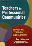 Teachers in Professional Communities: Improving Teaching and Learning