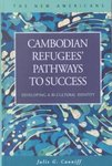 Cambodian Refugees' Pathways to Success: Developing a Bi-Cultural Identity by Jullie G. Canniff