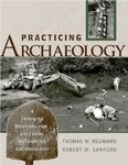 Practicing Archaeology: A Training Manual for Cultural Resources Archaeology by Thomas W. Neumann and Robert Sanford