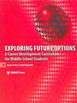 Exploring Future Options: A Career Development Curriculum for Middle School Students