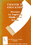 Change in Education : Strategies for Improving Middle Level Schools