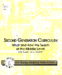 Second Generation Curriculum : Changing What and How We Teach Early Adolescents by Jody Capellluti and Edward N. Brazee