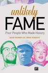 Unlikely Fame: Poor People Who Made history by David Wagner