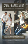 Sexual Harassment in Education and Work: Current Theories, Research and Best Practices for Prevention by Michele A. Paludi PhD; Jennifer L. Martin PhD; James E. Gruber PhD; and Susan Fineran PhD, LICSW