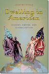 Dwelling in American Dissent, Empire, and Globalization by John Muthyala PhD