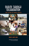 Quality Through Collaboration: The Future of Rural Health by Institute of Medicine; Committee on the Future of Rural Health Care; Board on Health Care Services