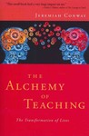 The Alchemy of Teaching: The Transformation of Lives by Jeremiah Conway PhD