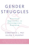Gender Struggles: Practical Approaches to Contemporary Feminism