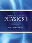 Introduction to Physics I Laboratory Manual by Robert Coakley PhD