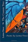 The Cosmic Tree: Poems by Laima Vince
